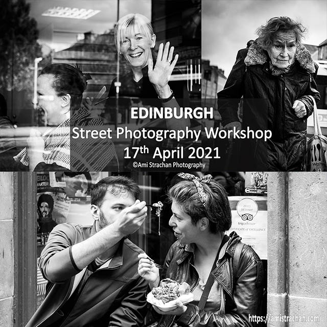 Edinburgh Street Photography Workshop 17th April 2021